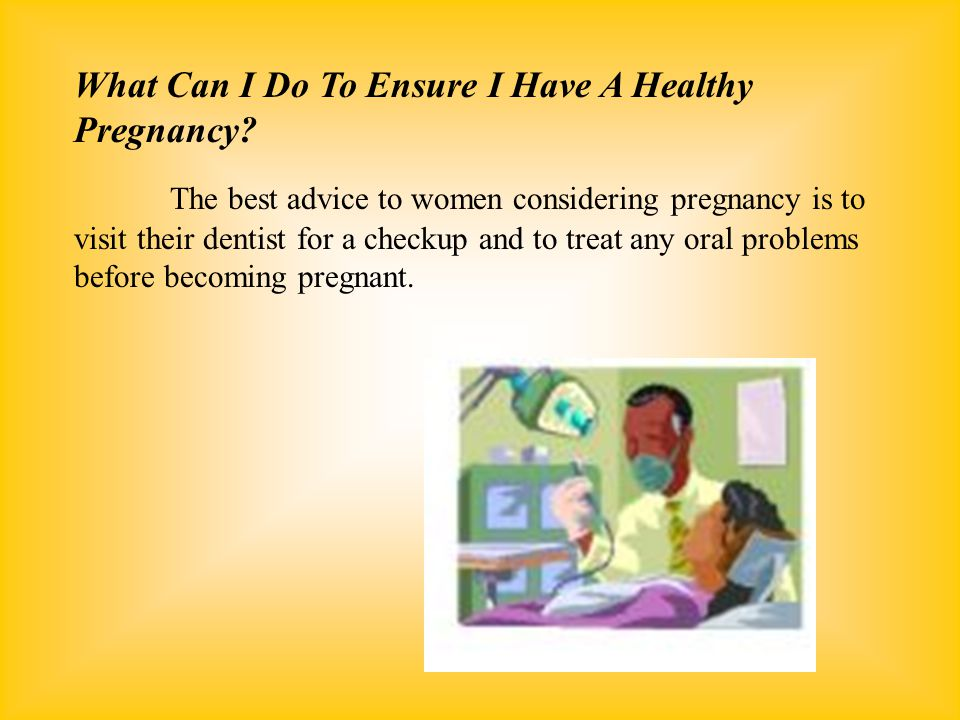 What Can I Do To Ensure I Have A Healthy Pregnancy