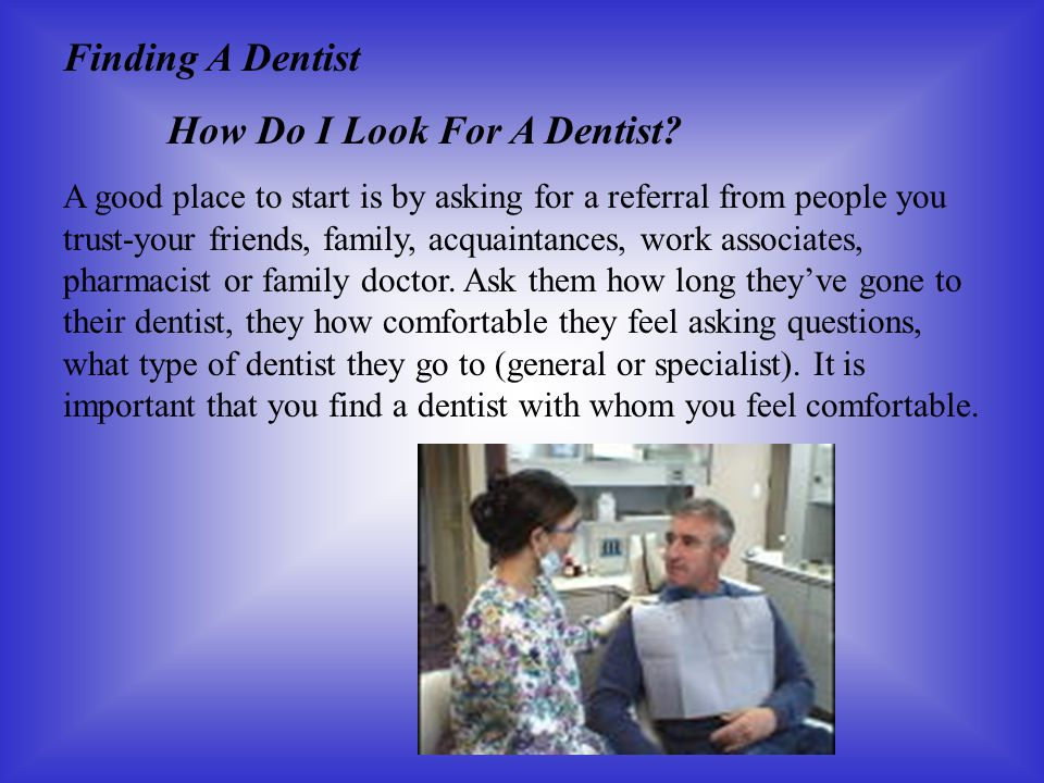 How Do I Look For A Dentist