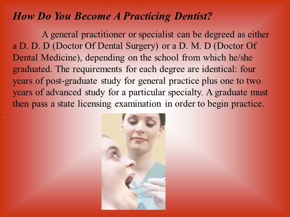 How Do You Become A Practicing Dentist