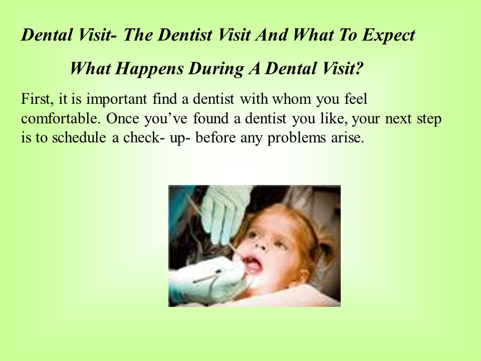 Dental Visit- The Dentist Visit And What To Expect