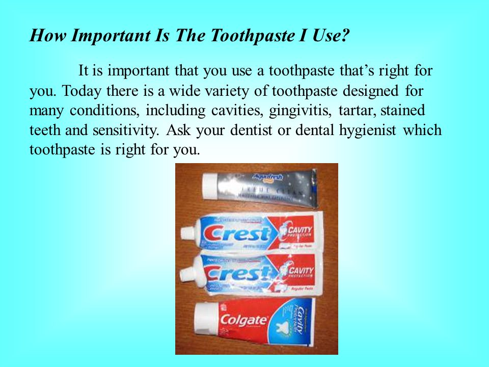 How Important Is The Toothpaste I Use