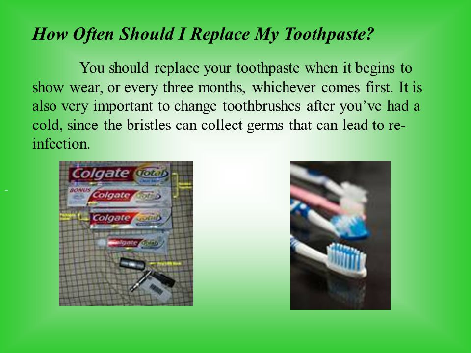 How Often Should I Replace My Toothpaste