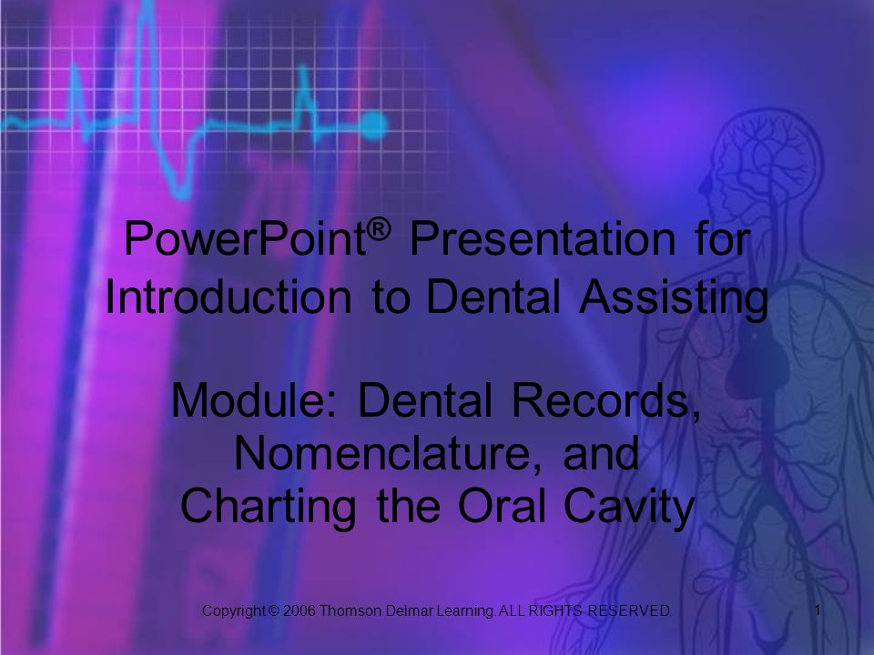 PowerPoint® Presentation for Introduction to Dental Assisting