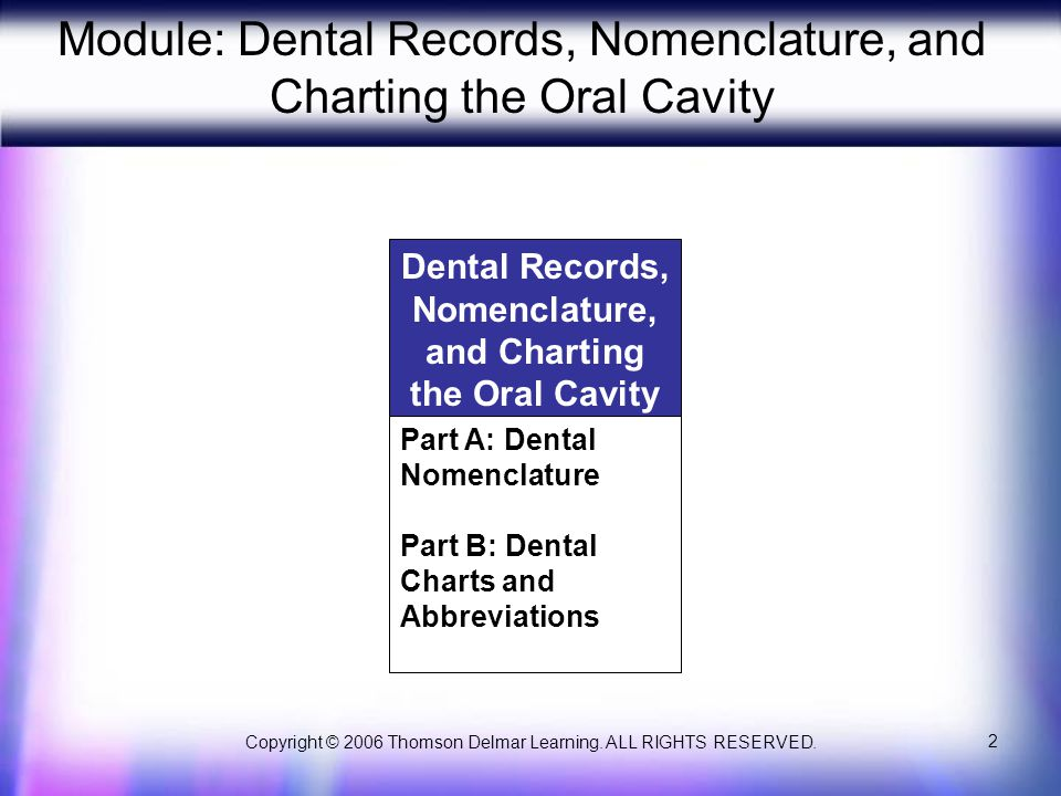 Module: Dental Records, Nomenclature, and Charting the Oral Cavity