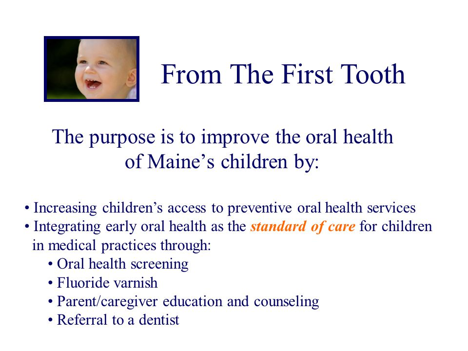 The purpose is to improve the oral health of Maine's children by: