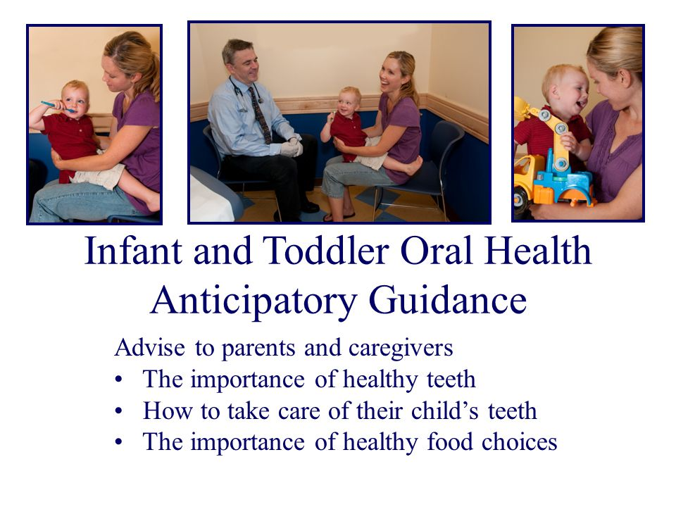 Infant and Toddler Oral Health Anticipatory Guidance