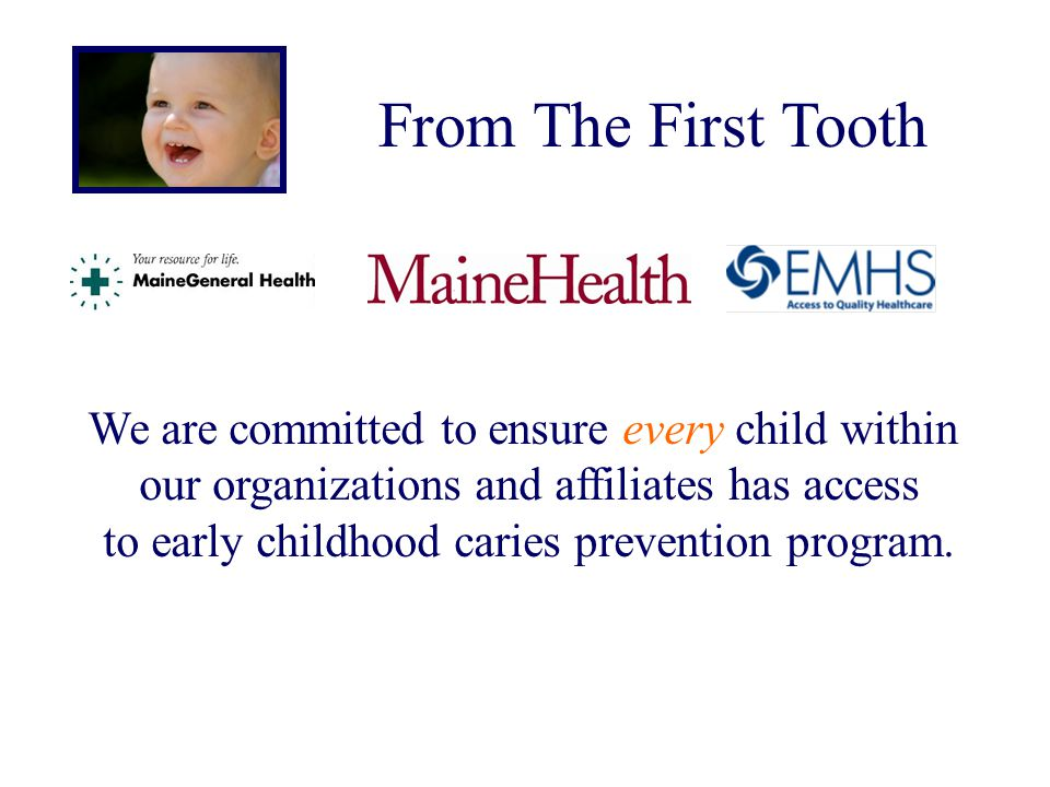 From The First Tooth We are committed to ensure every child within