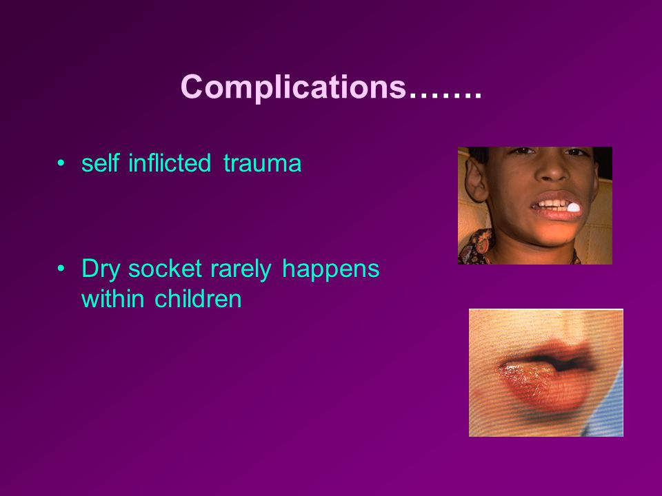 Complications……. self inflicted trauma