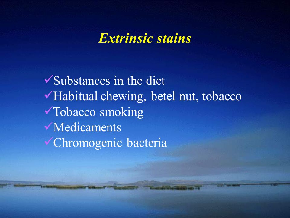 Extrinsic stains Substances in the diet