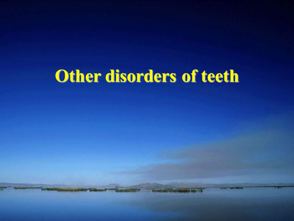 Other disorders of teeth