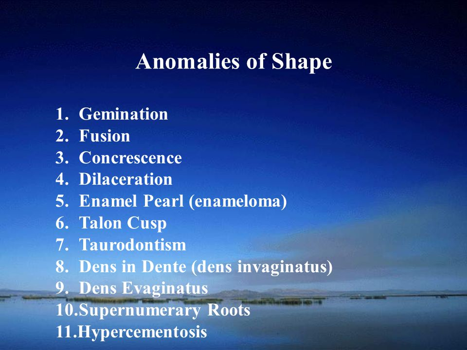 Anomalies of Shape Gemination Fusion Concrescence Dilaceration