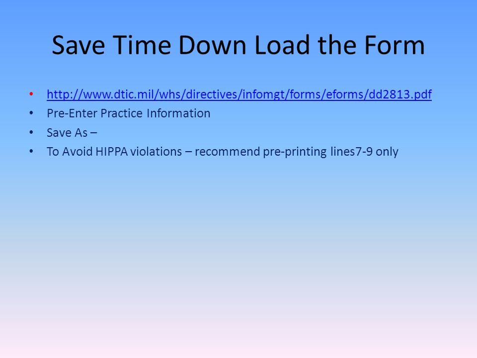 Save Time Down Load the Form