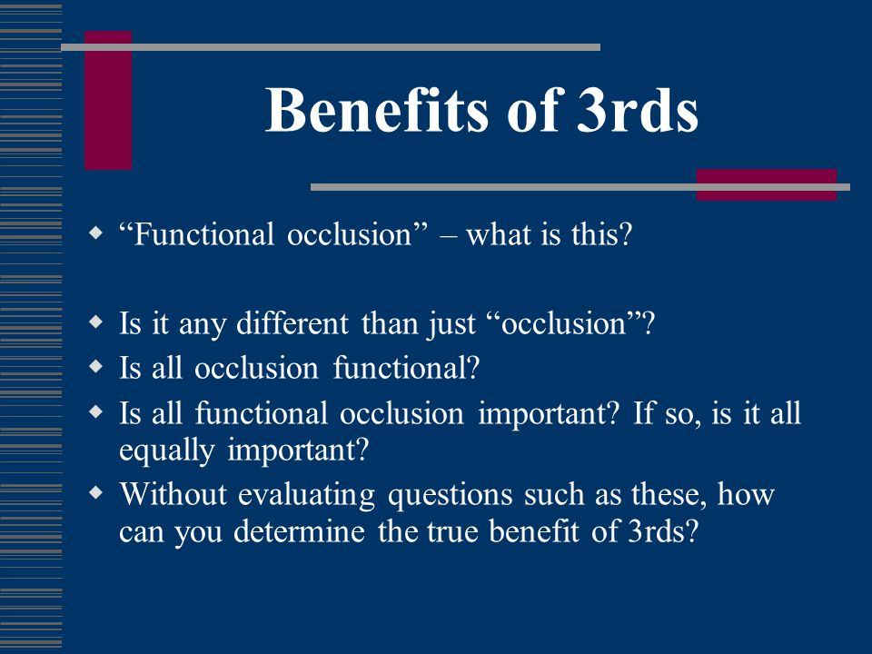 Benefits of 3rds Functional occlusion – what is this