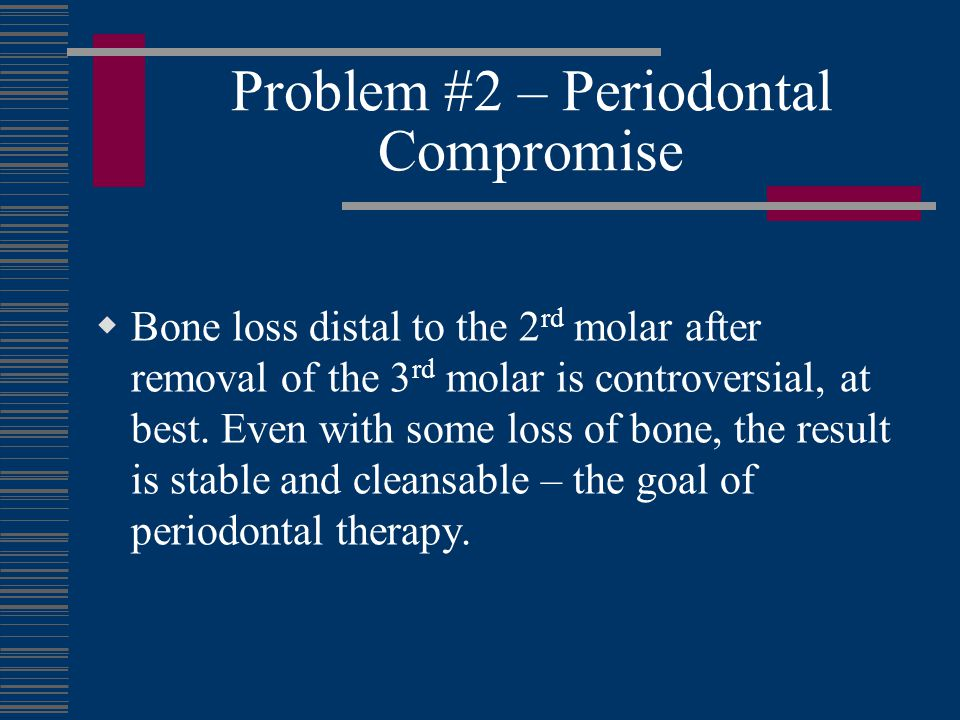 Problem #2 – Periodontal Compromise