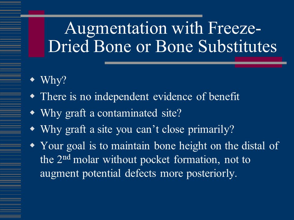 Augmentation with Freeze-Dried Bone or Bone Substitutes