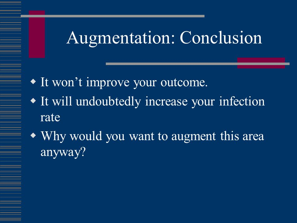Augmentation: Conclusion