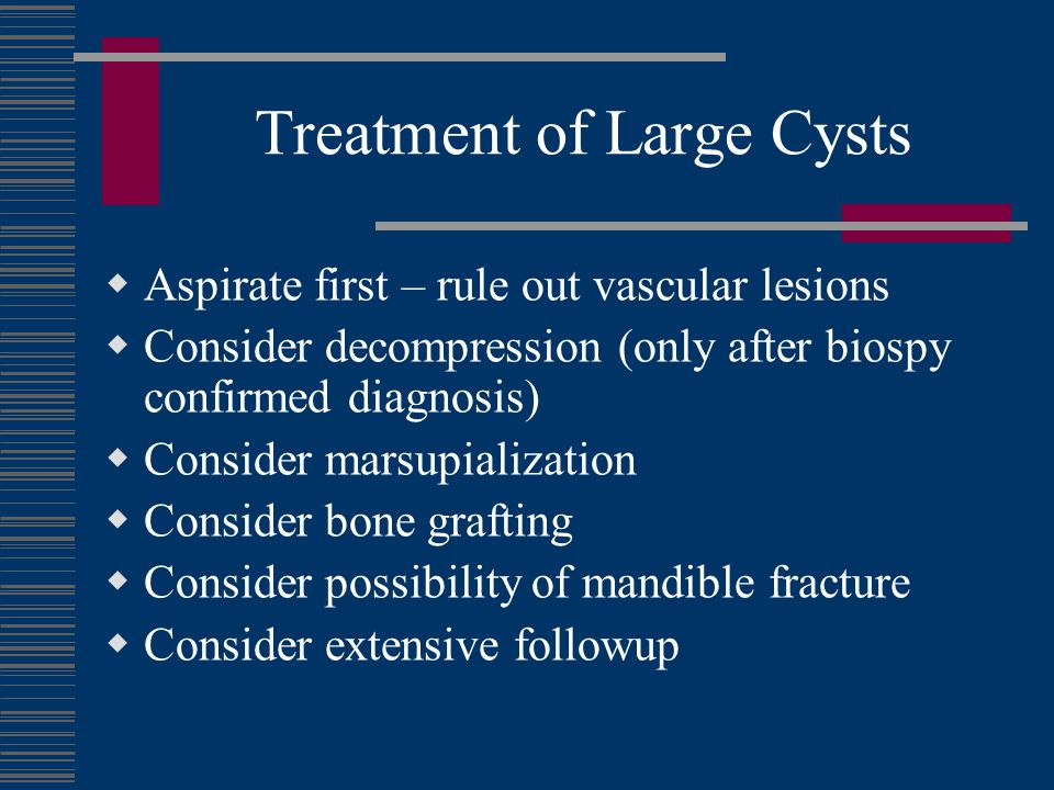 Treatment of Large Cysts