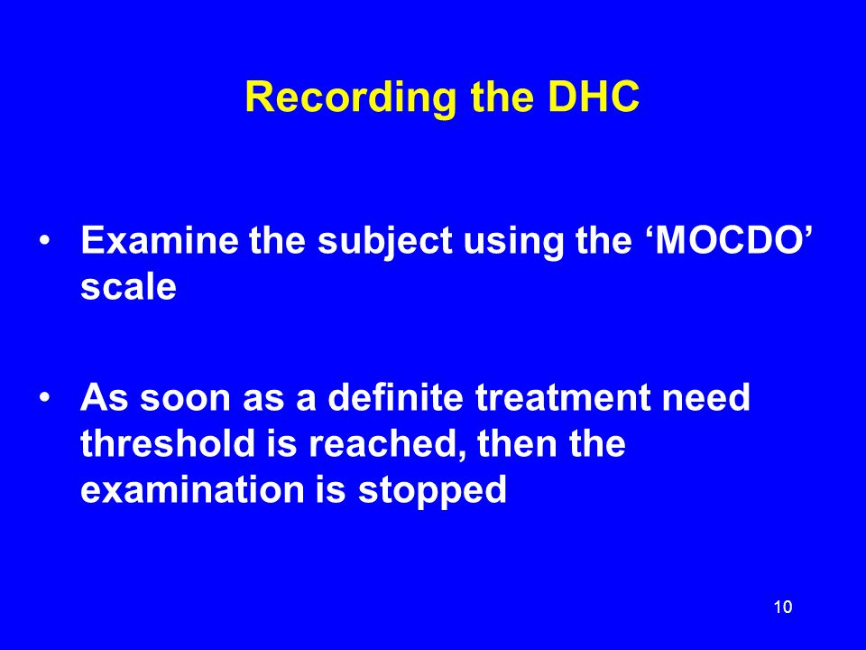 Recording the DHC Examine the subject using the 'MOCDO' scale