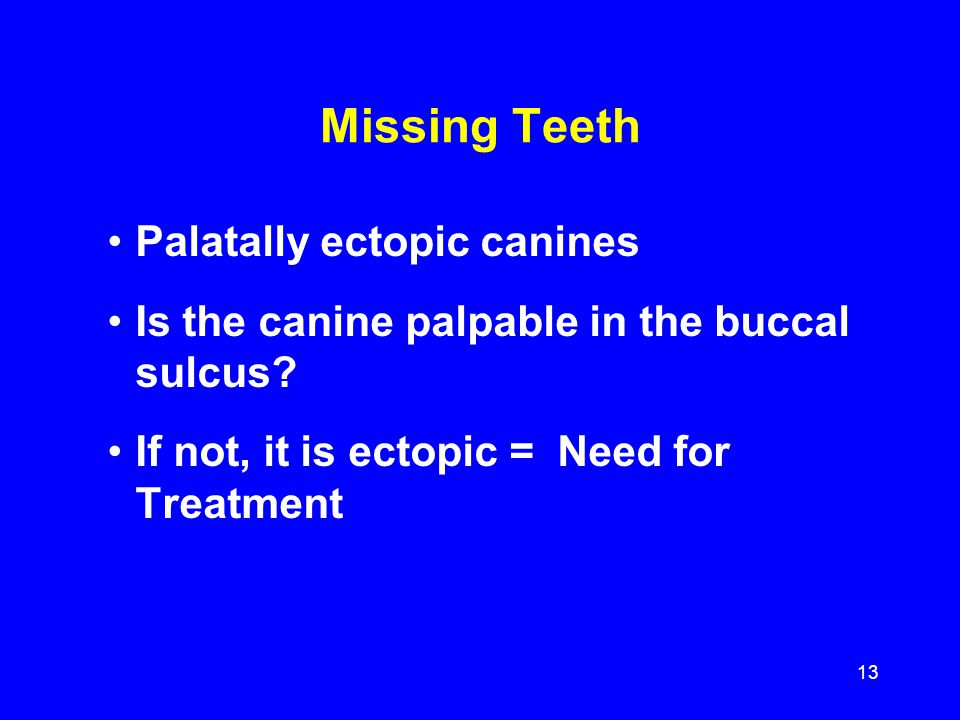 Missing Teeth Palatally ectopic canines