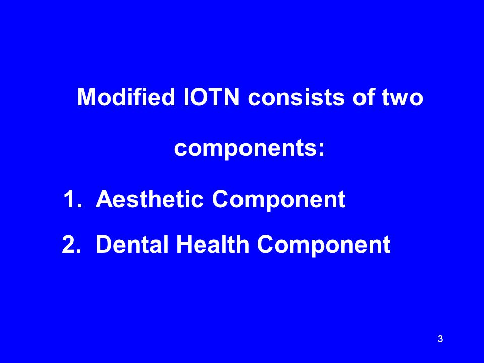 Modified IOTN consists of two components: