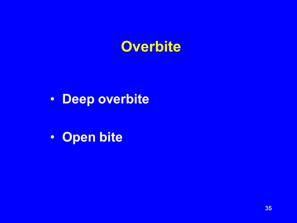 Deep overbite Open bite