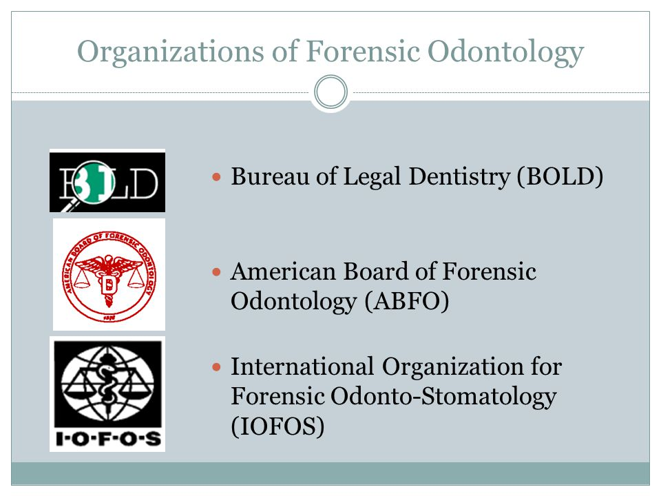 Organizations of Forensic Odontology