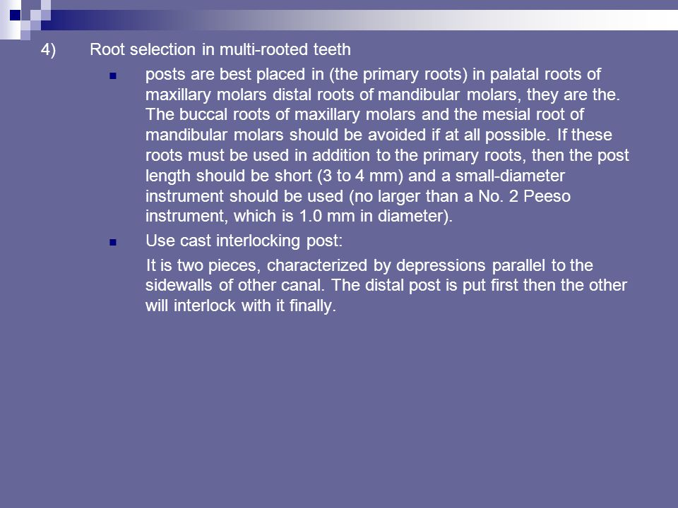 Root selection in multi-rooted teeth