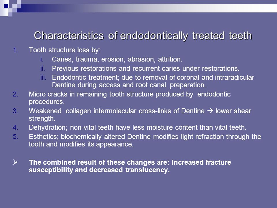 Characteristics of endodontically treated teeth