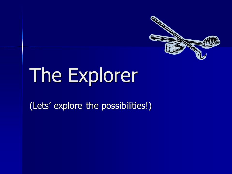 (Lets' explore the possibilities!)