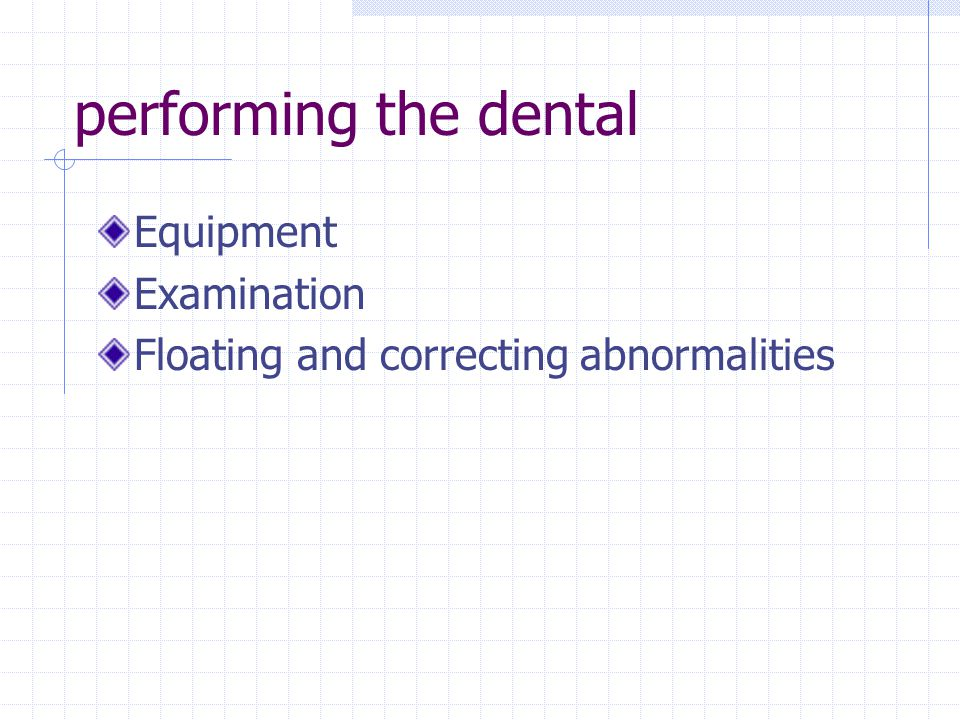performing the dental Equipment Examination