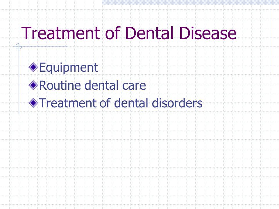 Treatment of Dental Disease
