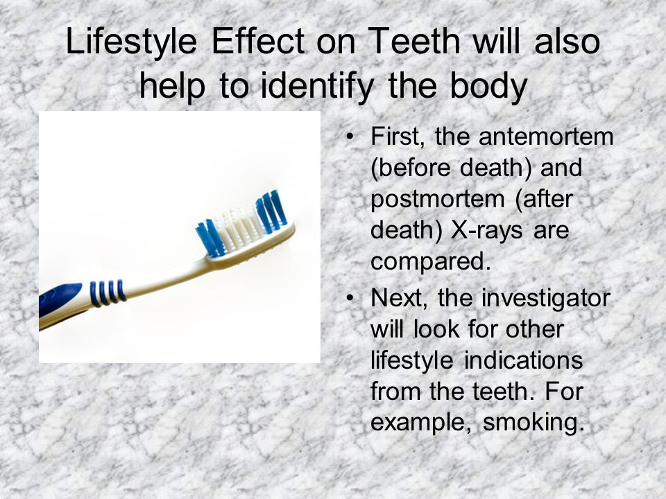 Lifestyle Effect on Teeth will also help to identify the body