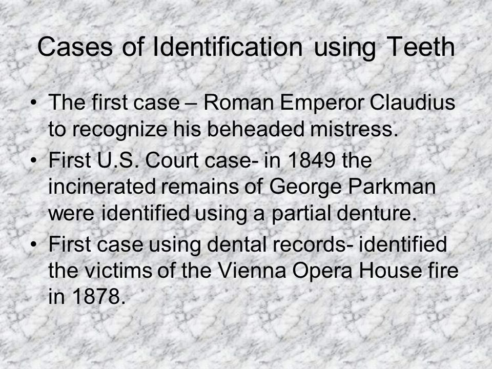 Cases of Identification using Teeth