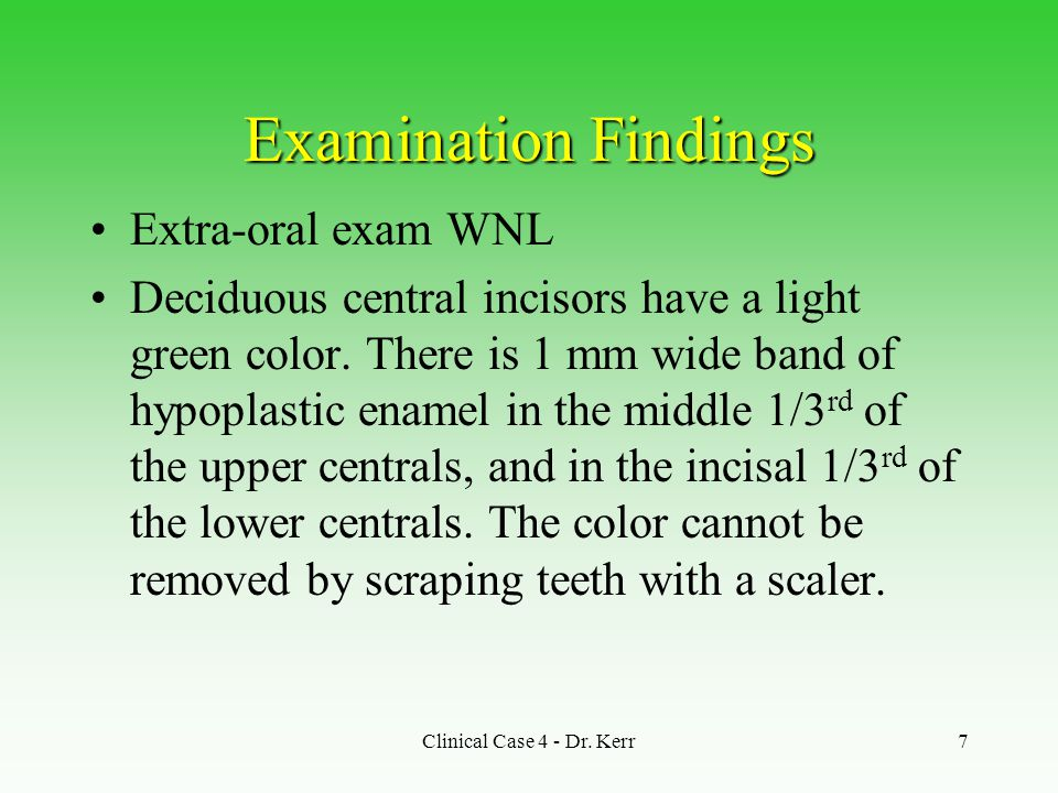 Examination Findings Extra-oral exam WNL