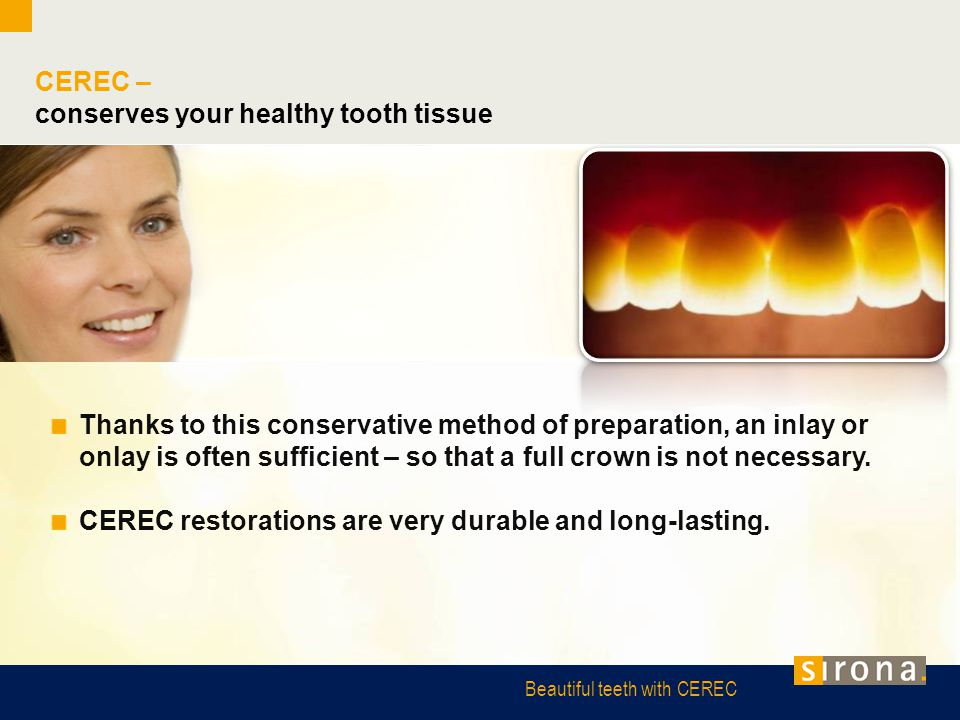 conserves your healthy tooth tissue