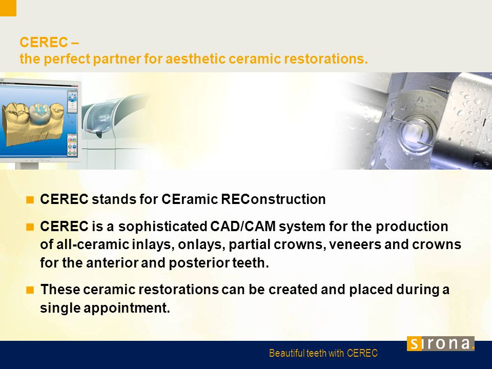 CEREC – the perfect partner for aesthetic ceramic restorations.