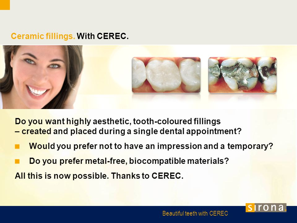 Ceramic fillings. With CEREC.
