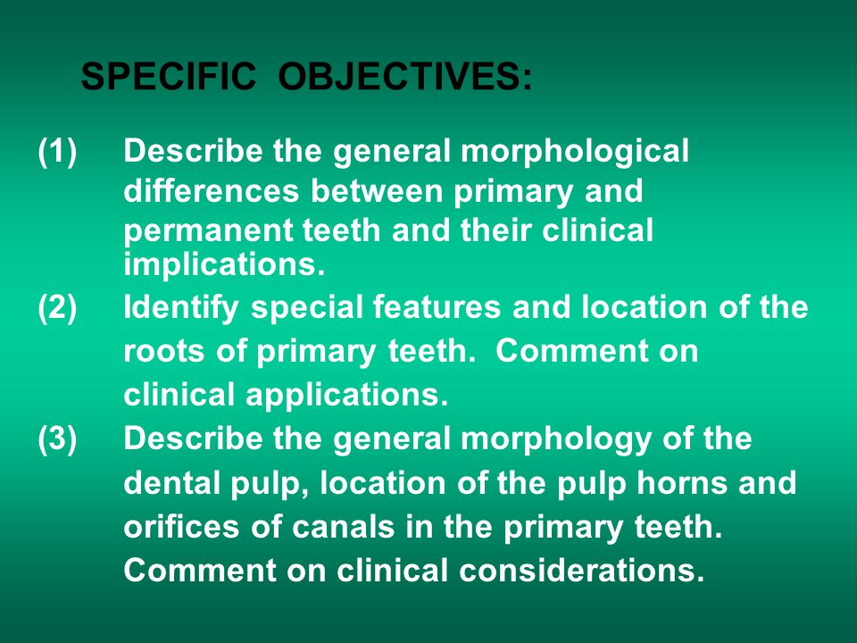 SPECIFIC OBJECTIVES: (1) Describe the general morphological