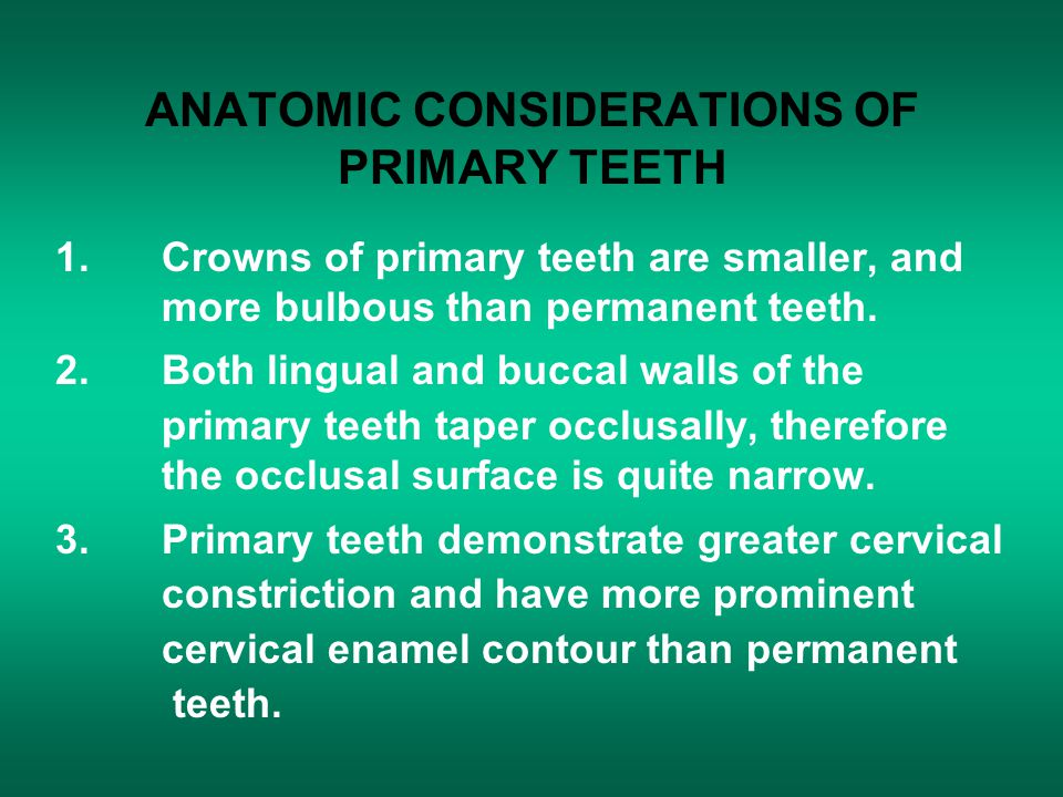 ANATOMIC CONSIDERATIONS OF PRIMARY TEETH