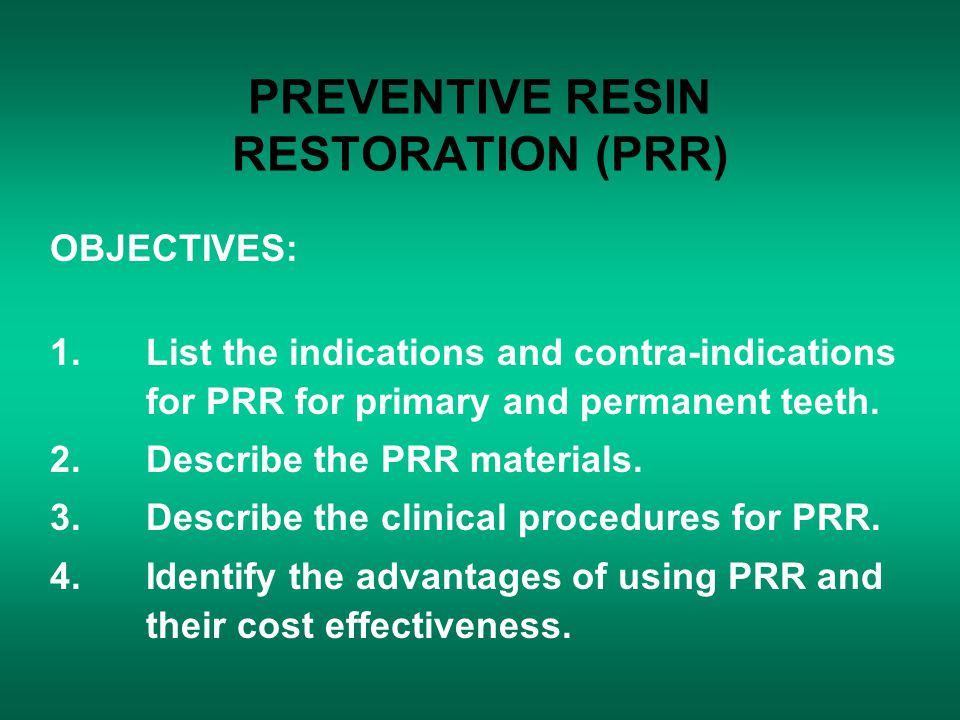 PREVENTIVE RESIN RESTORATION (PRR)