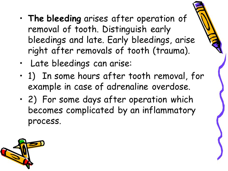 The bleeding arises after operation of removal of tooth