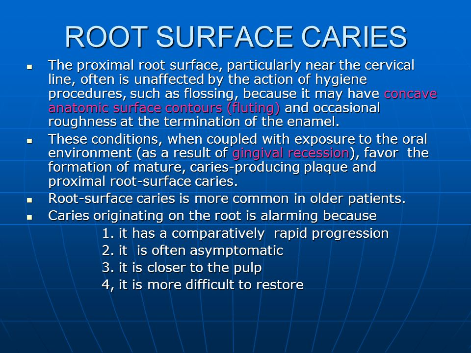 root surface caries essay Classification of dental caries 1 root caries smooth surface caries (proximal and cervical caries ) linear enamel caries 6.