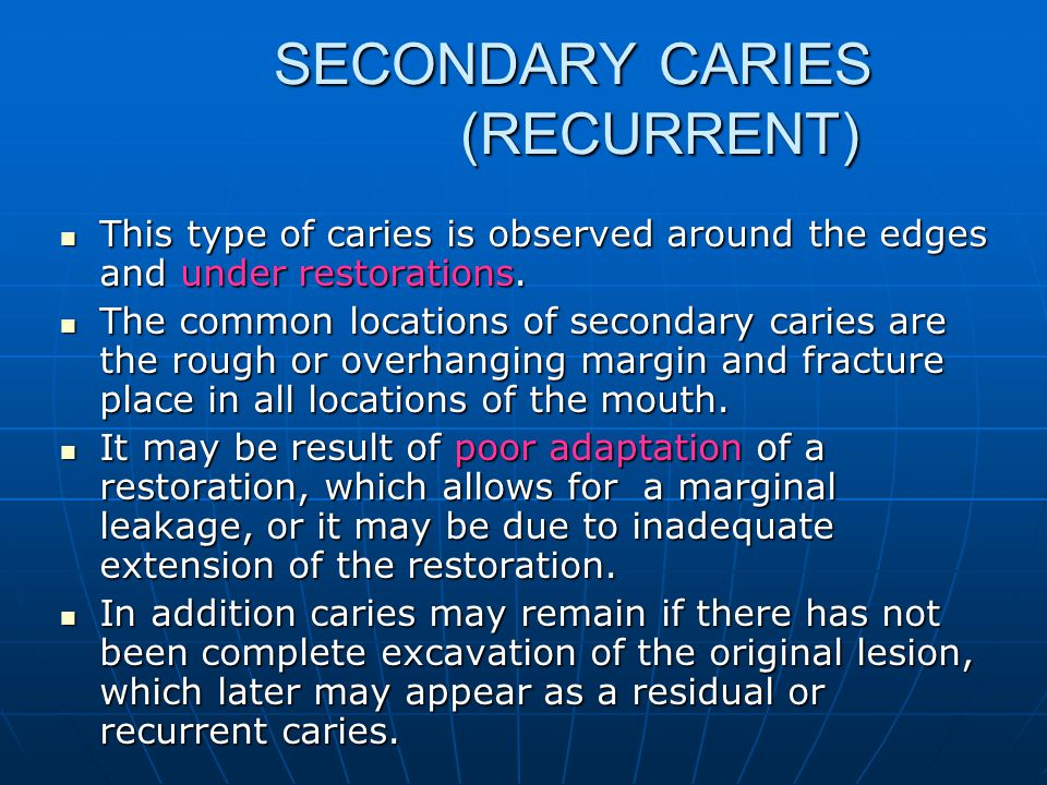 SECONDARY CARIES (RECURRENT)
