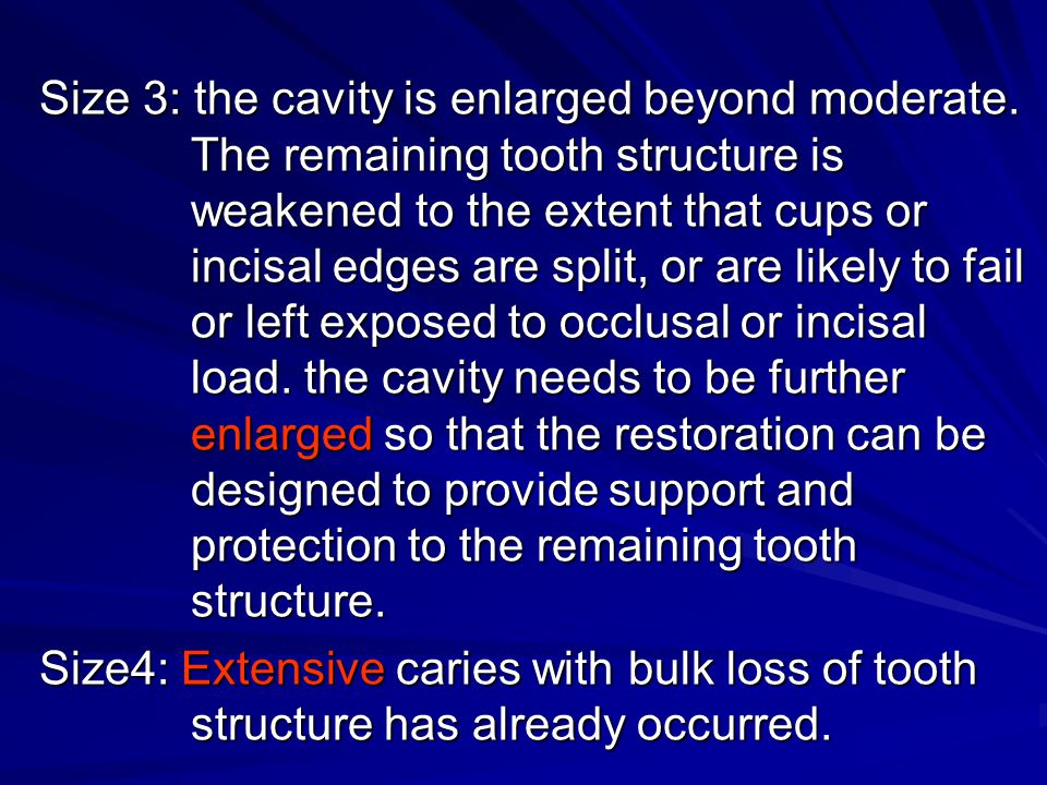 Size 3: the cavity is enlarged beyond moderate