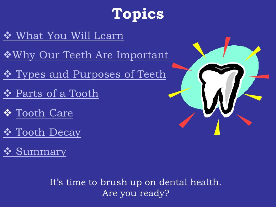 It's time to brush up on dental health.