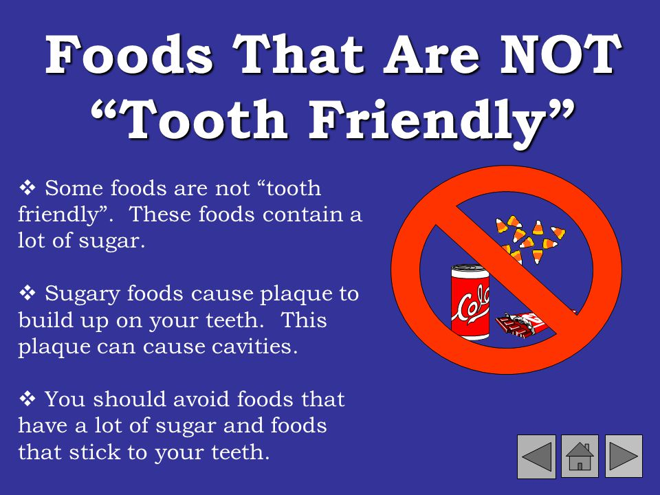 Foods That Are NOT Tooth Friendly