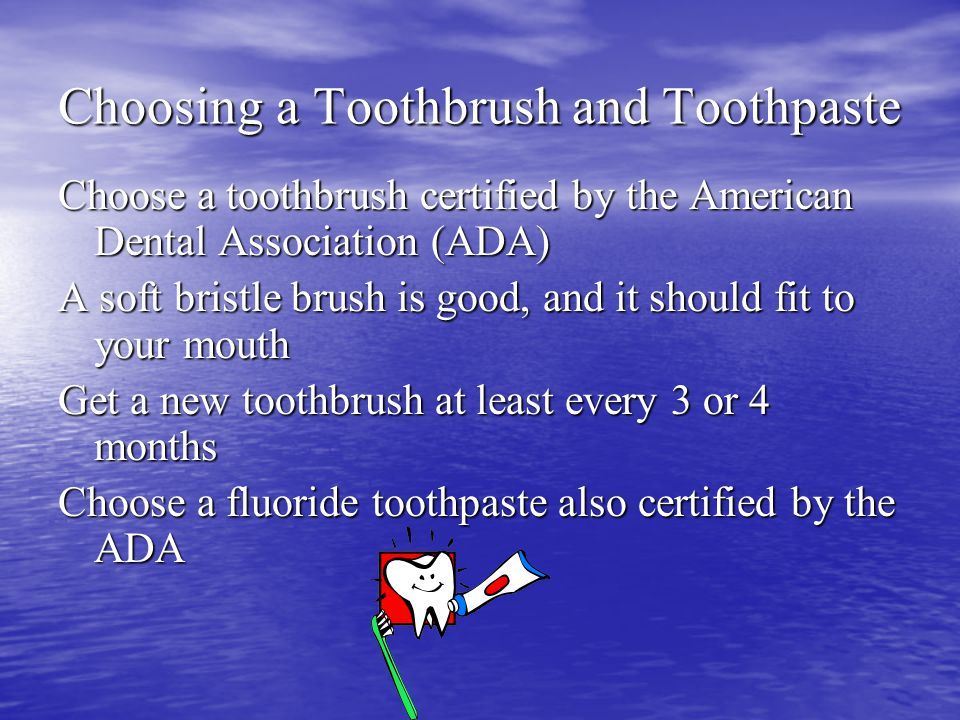Choosing a Toothbrush and Toothpaste