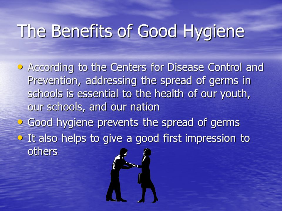 The Benefits of Good Hygiene