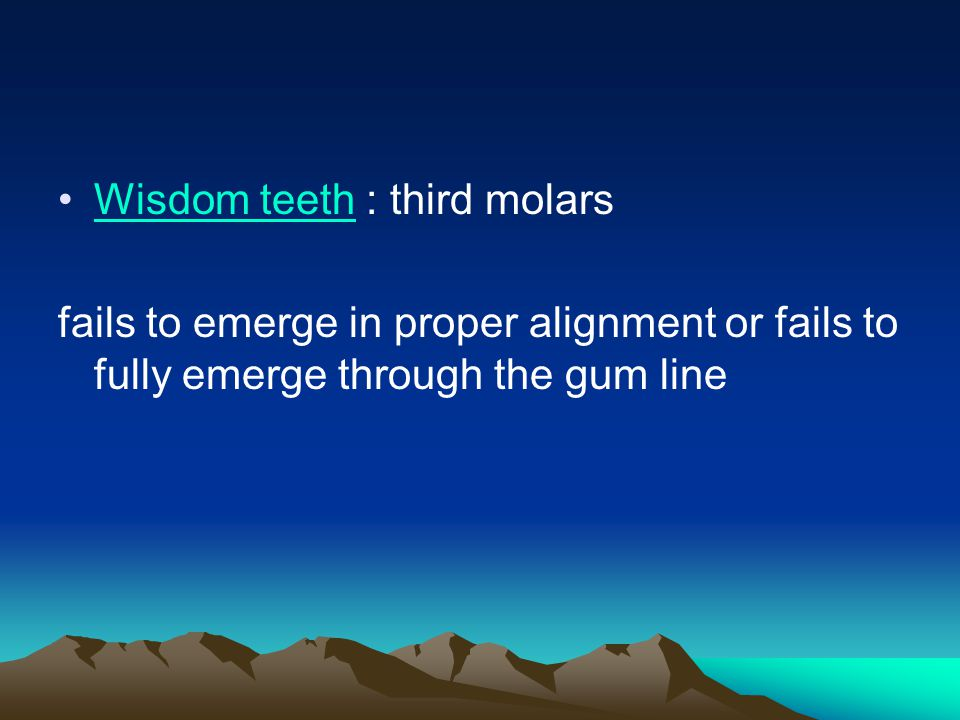 Wisdom teeth : third molars