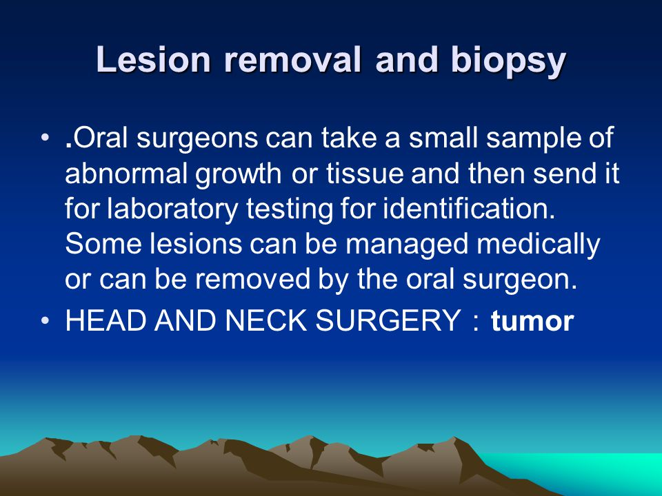 Lesion removal and biopsy